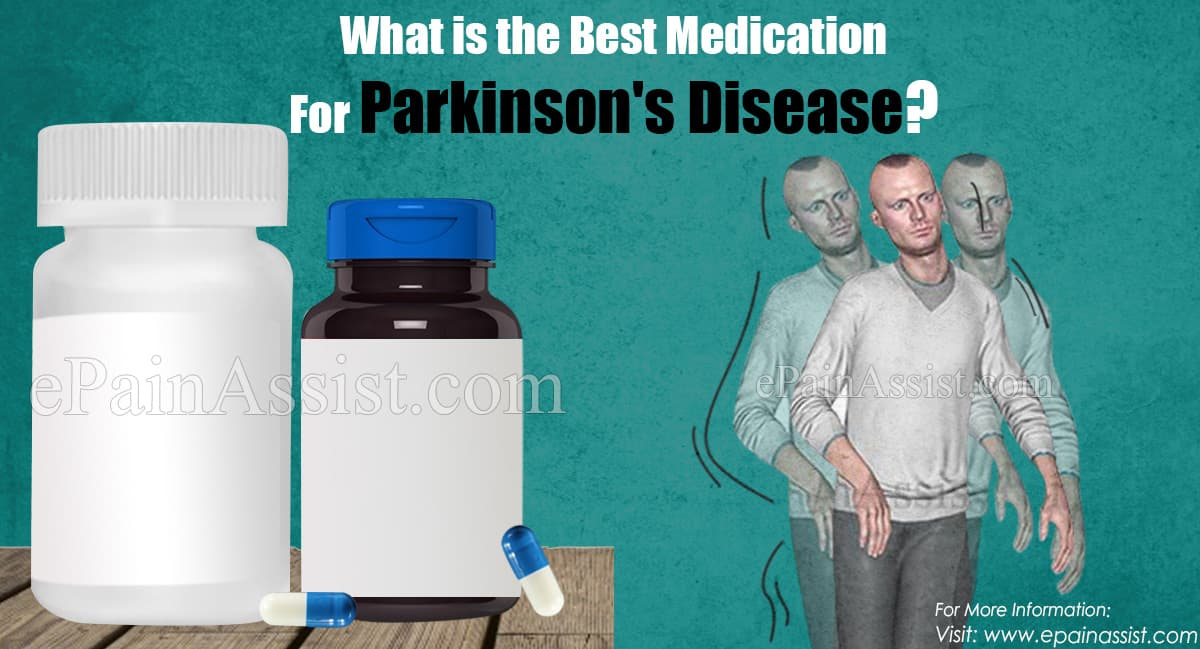 What is the Best Medication For Parkinson's Disease?