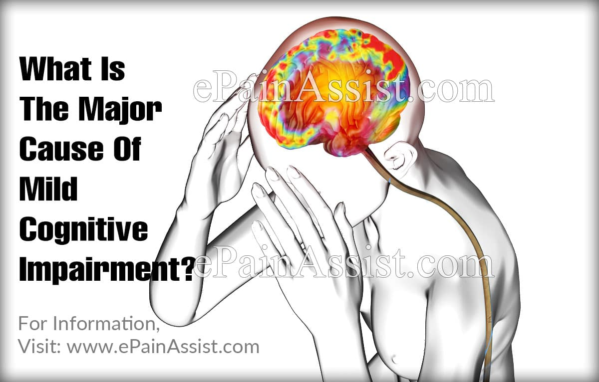 What Is The Major Cause Of Mild Cognitive Impairment?