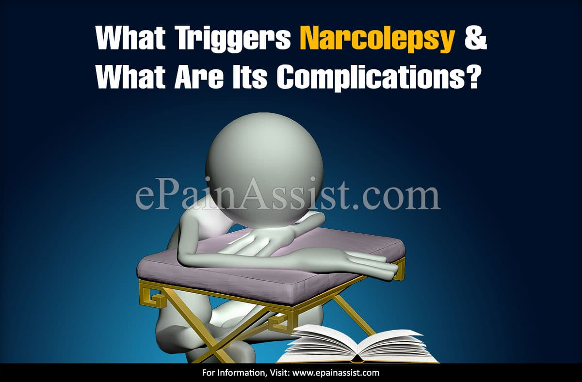 What Triggers Narcolepsy & What Are Its Complications?