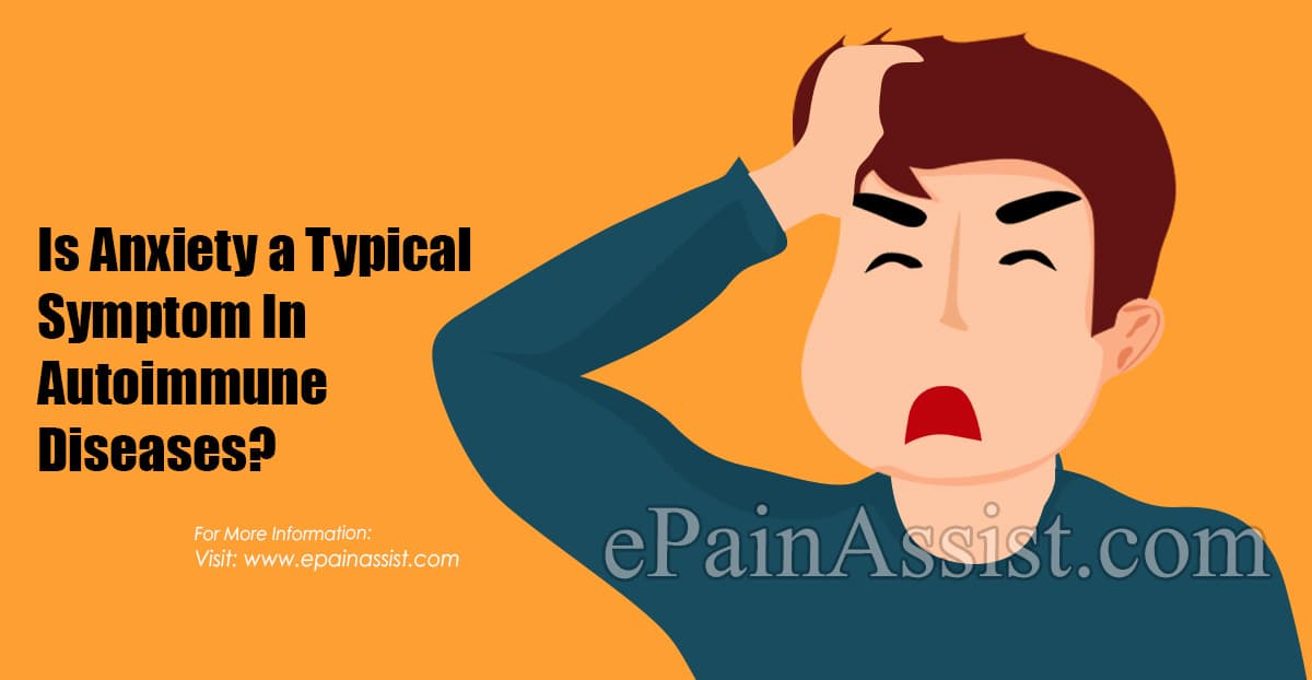 Is Anxiety a Typical Symptom In Autoimmune Diseases?