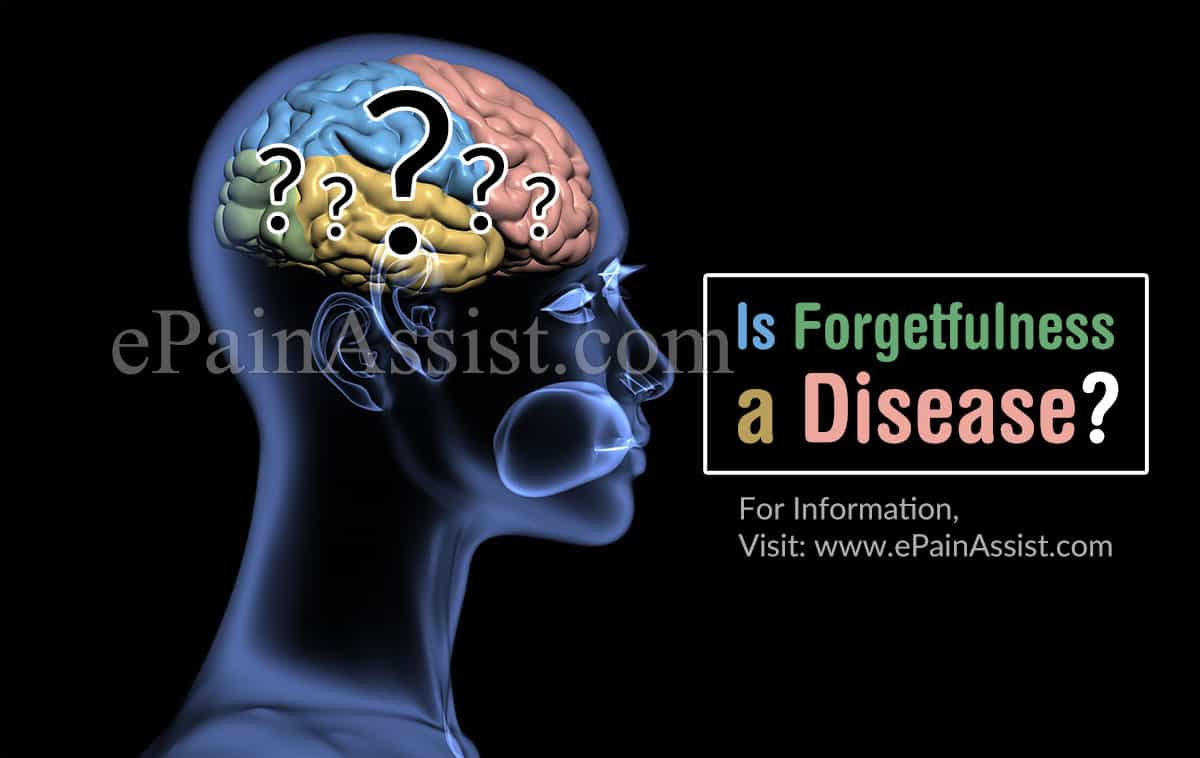 Is Forgetfulness a Disease?
