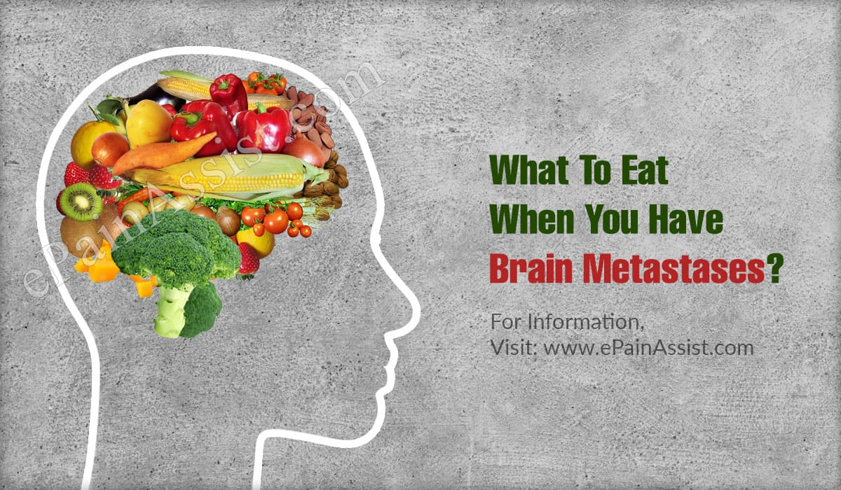 What To Eat When You Have Brain Metastases?