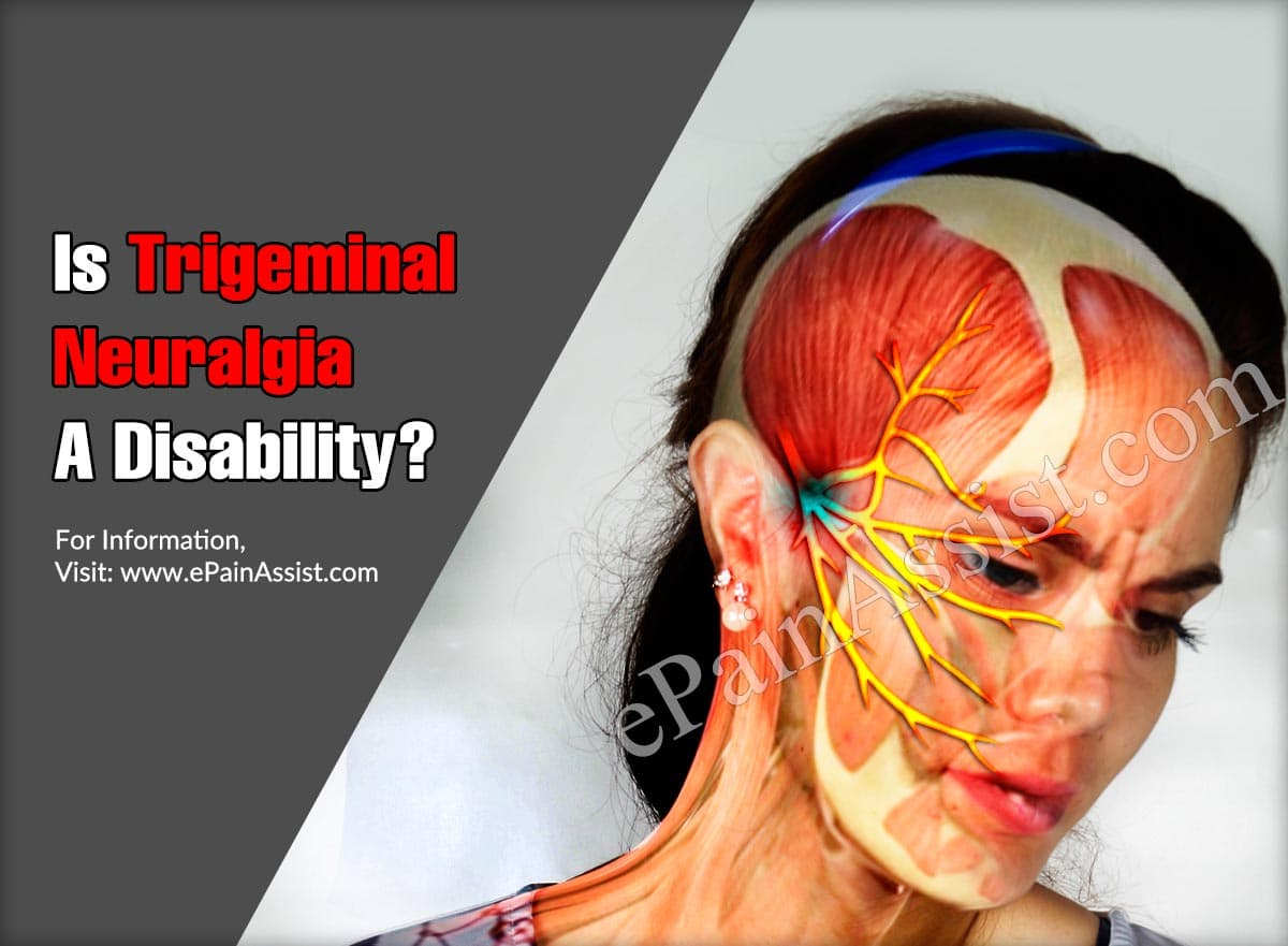 Is Trigeminal Neuralgia A Disability?