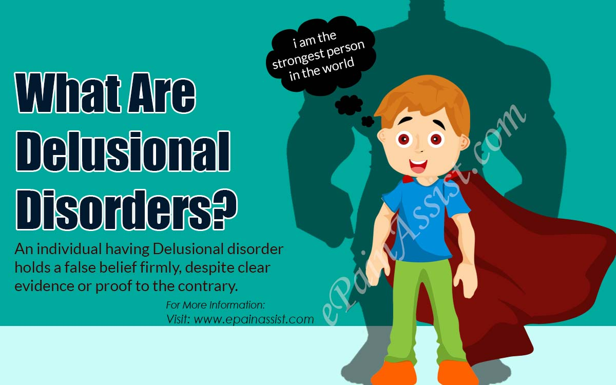 What Are Delusional Disorders?