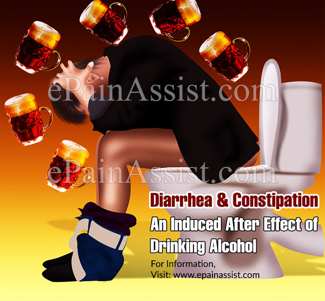 Diarrhea & Constipation- An Induced After Effect of Drinking Alcohol