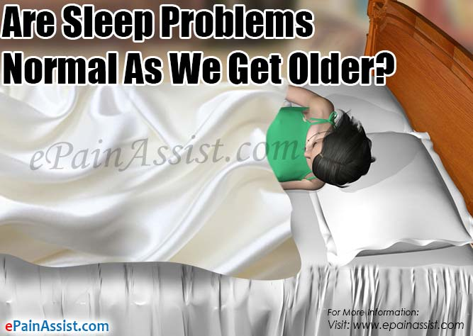 Are Sleep Problems Normal As We Get Older?