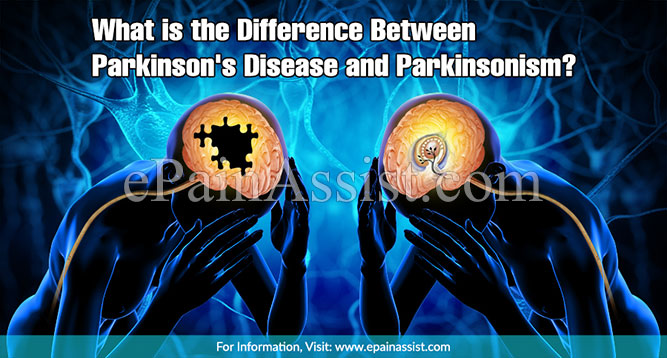 What is the Difference Between Parkinson's Disease and Parkinsonism?