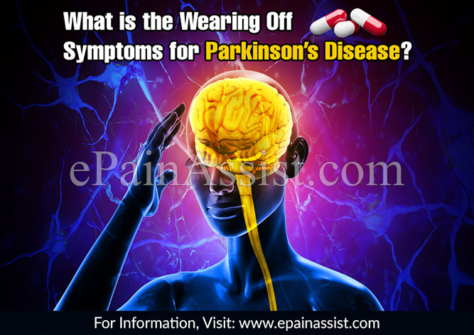 What is the Wearing Off Symptoms for Parkinson's Disease?