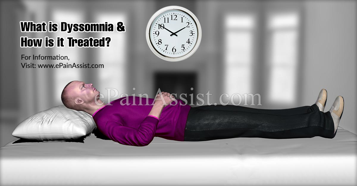 What is Dyssomnia & How is it Treated?
