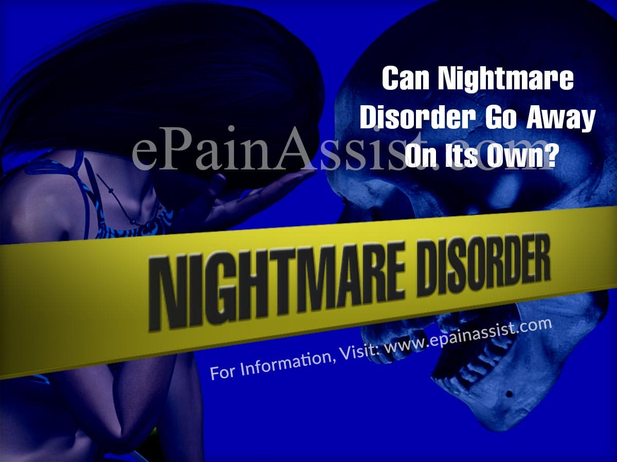Can Nightmare Disorder Go Away On Its Own?