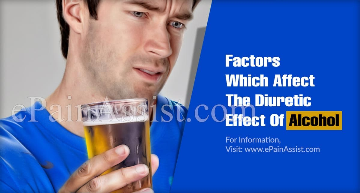 Factors Which Affect The Diuretic Effect Of Alcohol