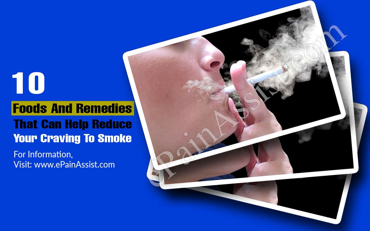 10 Foods And Remedies That Can Help Reduce Your Craving To Smoke