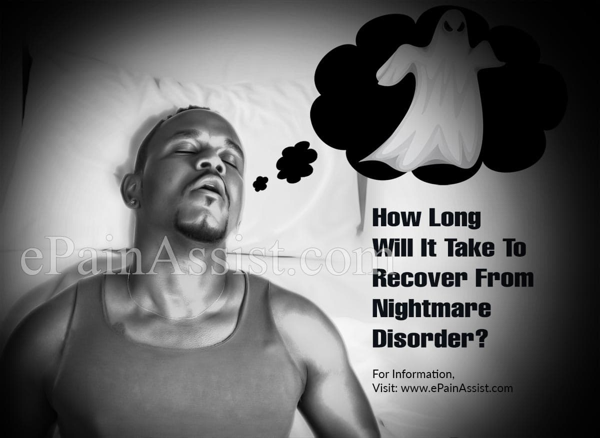 How Long Will It Take To Recover From Nightmare Disorder?