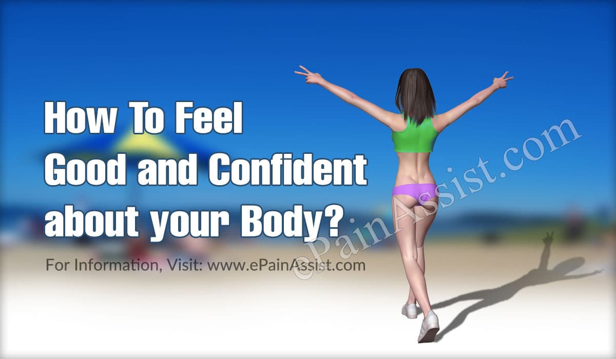 How To Feel Good and Confident about your Body?