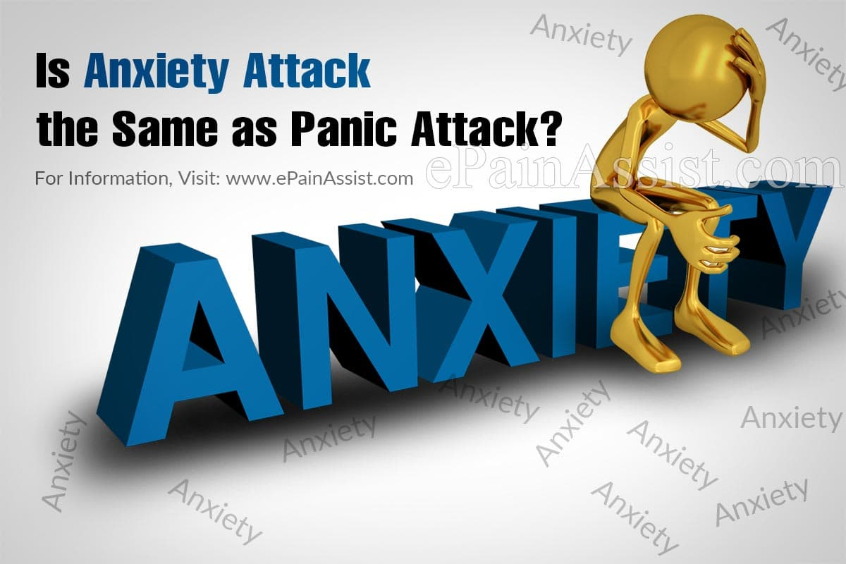 Is Anxiety Attack the Same as Panic Attack?