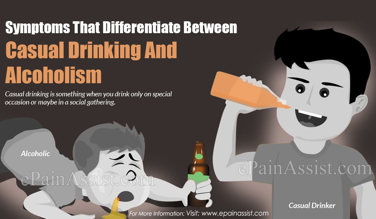 Symptoms That Differentiate Between Casual Drinking And Alcoholism