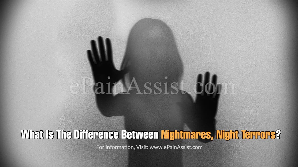 What Is The Difference Between Nightmares, Night Terrors?