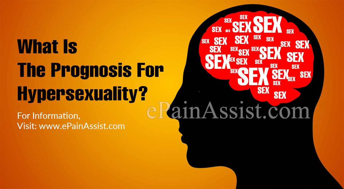 What Is The Prognosis For Hypersexuality?