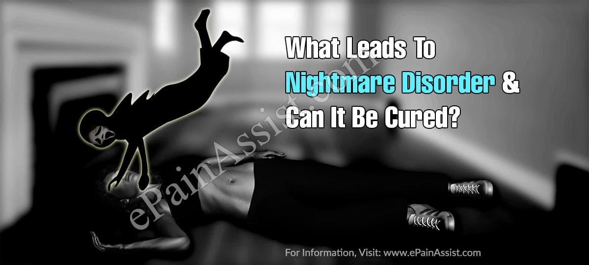 What Leads To Nightmare Disorder & Can It Be Cured?