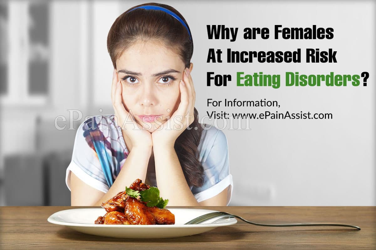 Why are Females At Increased Risk For Eating Disorders?