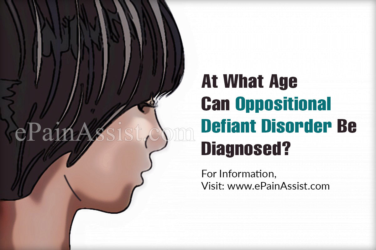 At What Age Can The Oppositional Defiant Disorder Be Diagnosed?