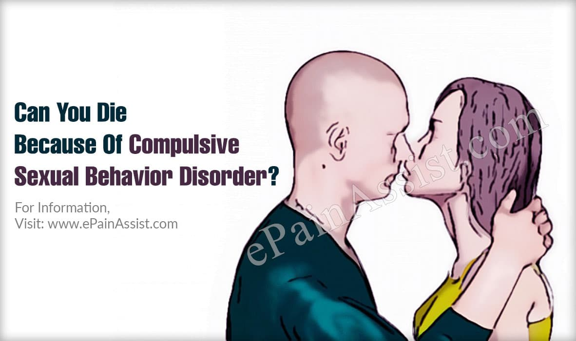 Can You Die Because Of Compulsive Sexual Behavior Disorder?