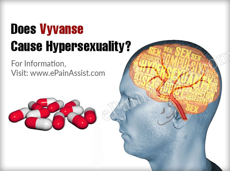 Does Vyvanse Cause Hypersexuality?