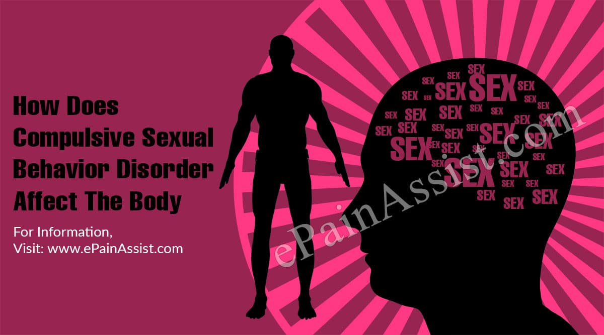 How Does Compulsive Sexual Behavior Disorder Affect The Body?