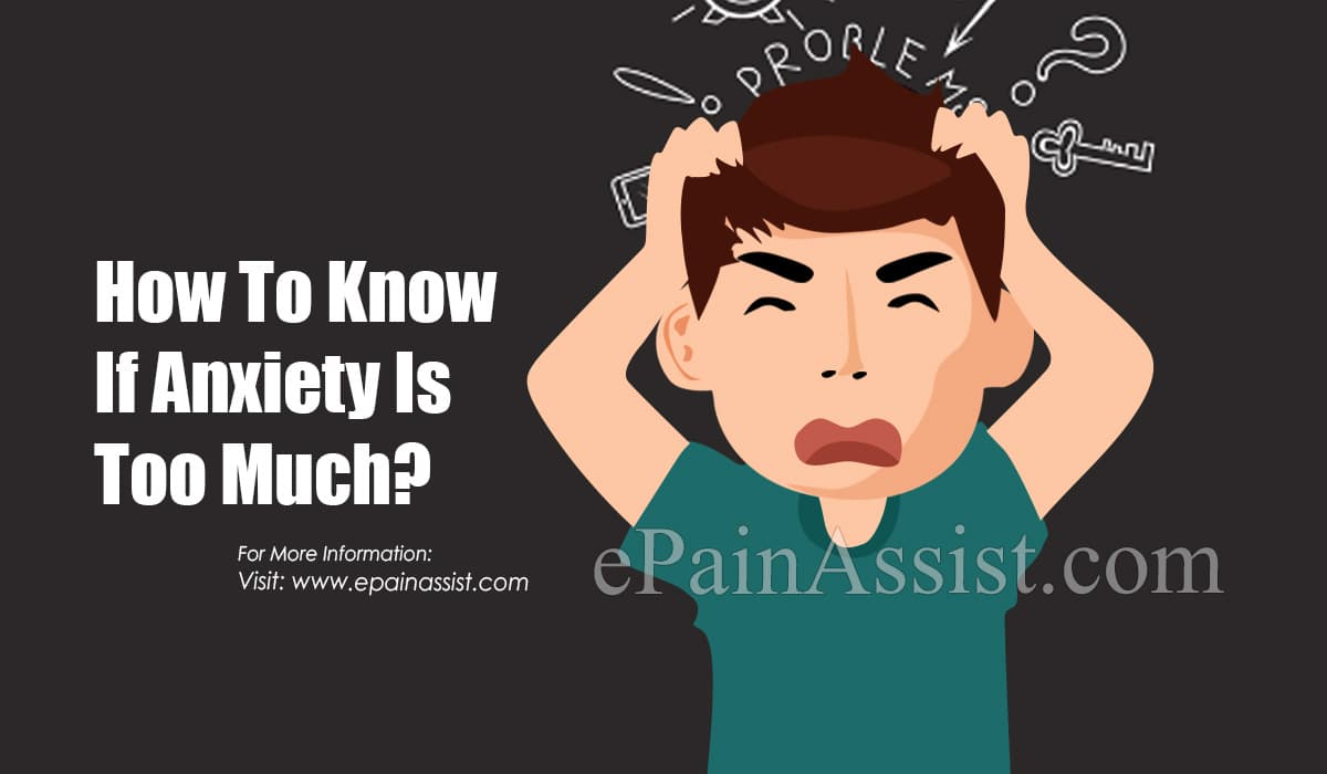 How To Know If Anxiety Is Too Much?