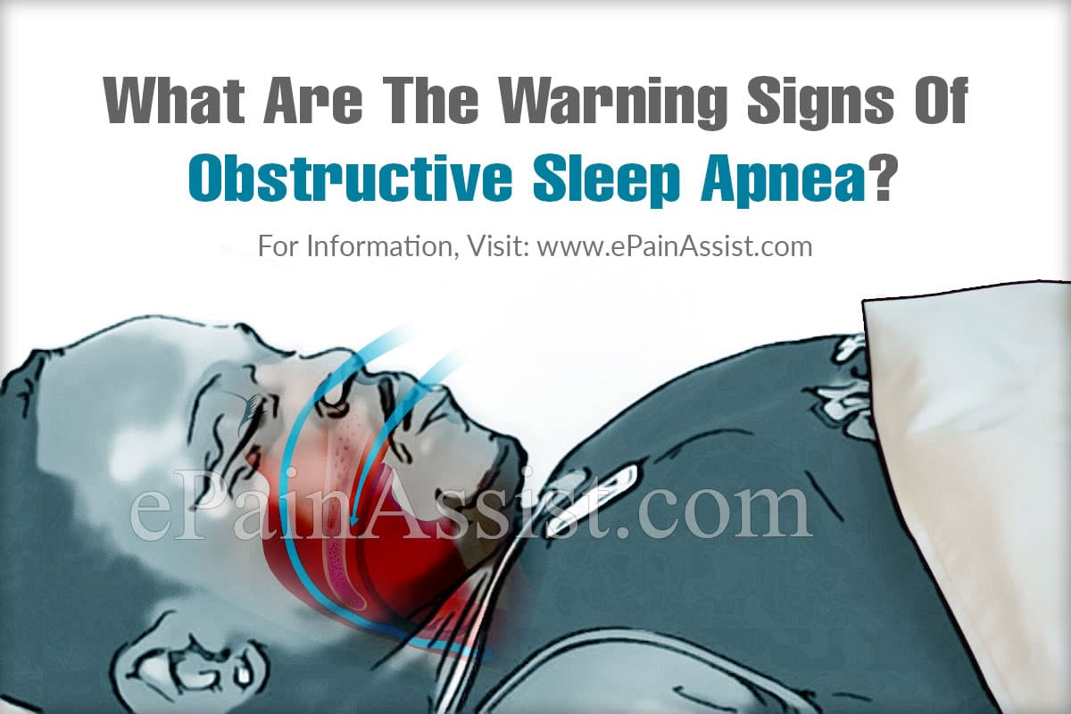 What Are The Warning Signs Of Obstructive Sleep Apnea?