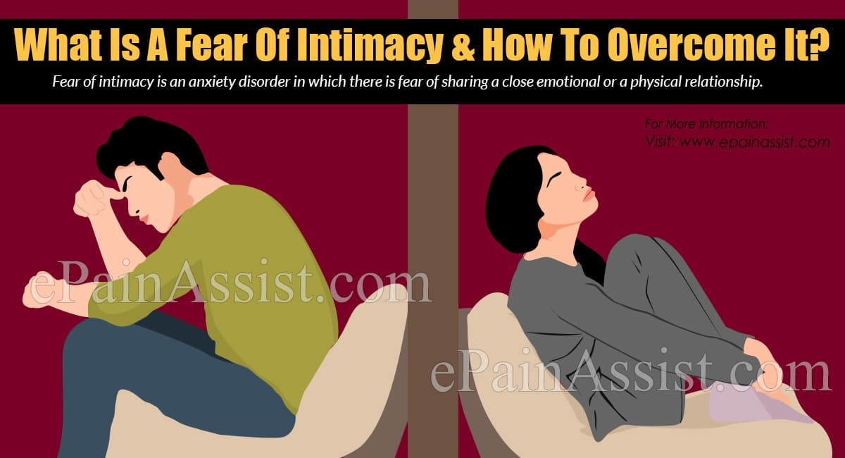 What Is A Fear Of Intimacy & How To Overcome It?