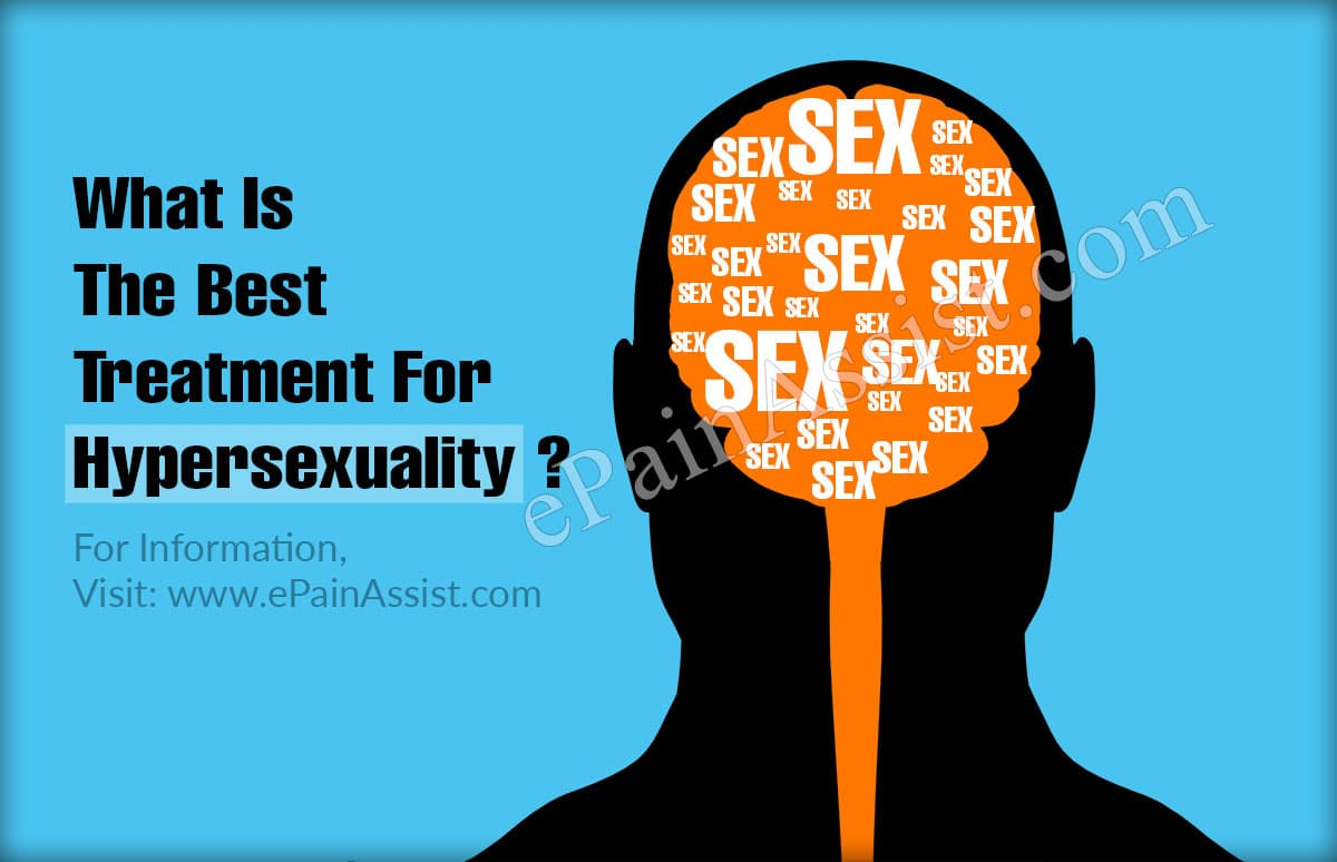 What Is The Best Treatment For Hypersexuality?