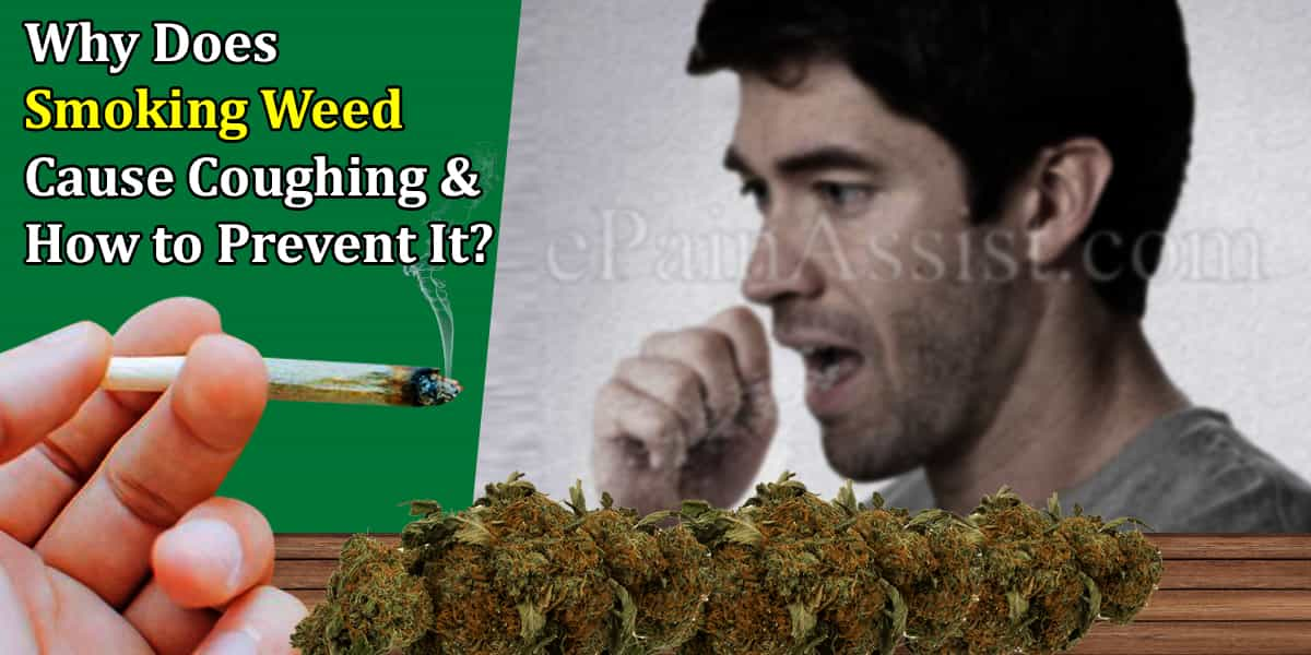 Why Does Smoking Weed Cause Coughing & How to Prevent It?
