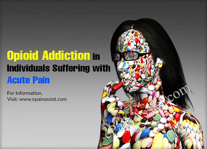 Opioid Addiction in Individuals Suffering with Acute Pain