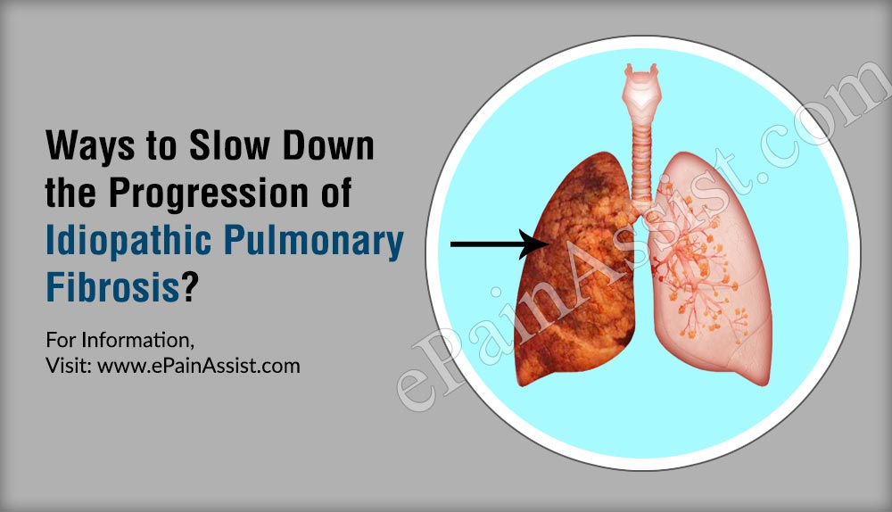 3 Ways to Slow Down the Progression of Idiopathic Pulmonary Fibrosis?
