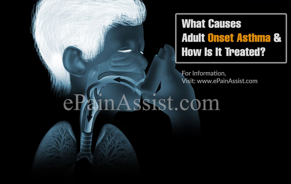 What Causes Adult Onset Asthma and How To Treat It?