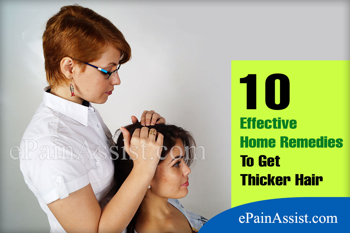 10 Effective Home Remedies To Get Thicker Hair