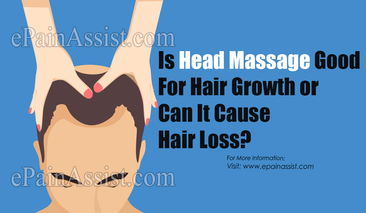 Is Head Massage Good For Hair Growth or Can It Cause Hair Loss?