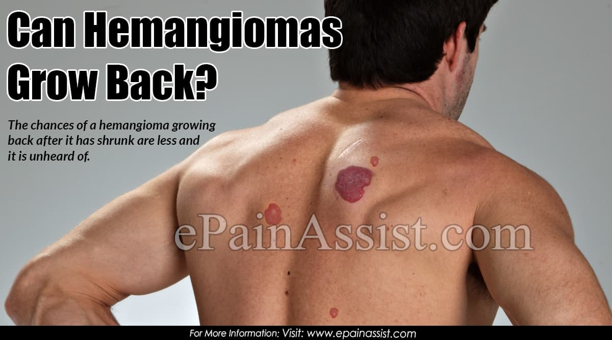 Can Hemangiomas Grow Back?