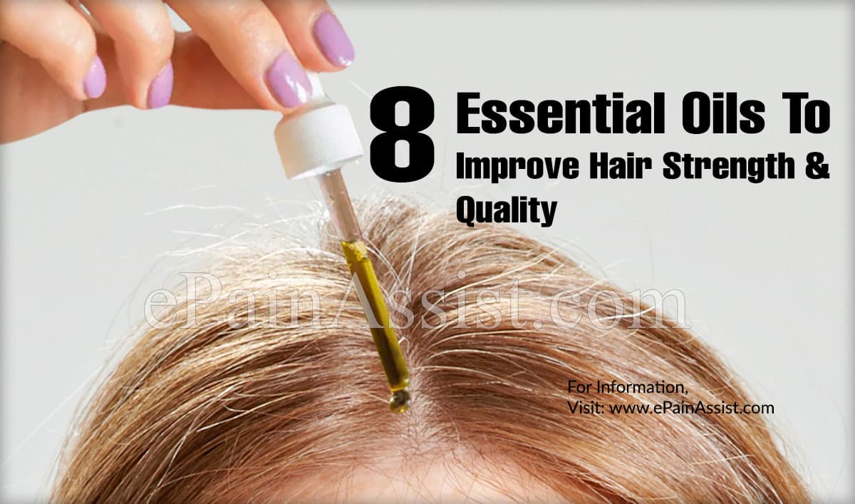 8 Essential Oils To Improve Hair Strength And Quality