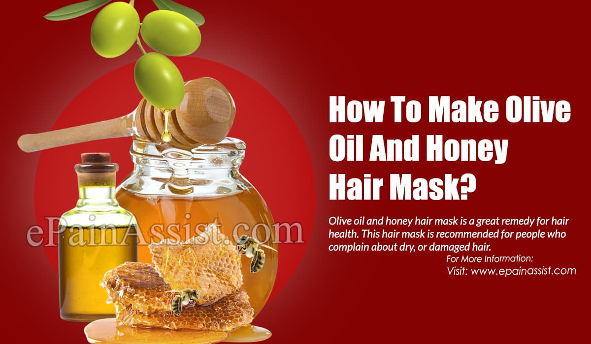 How To Make Olive Oil And Honey Hair Mask?