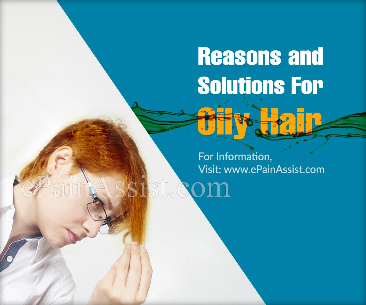 Reasons and Solutions For Oily Hair