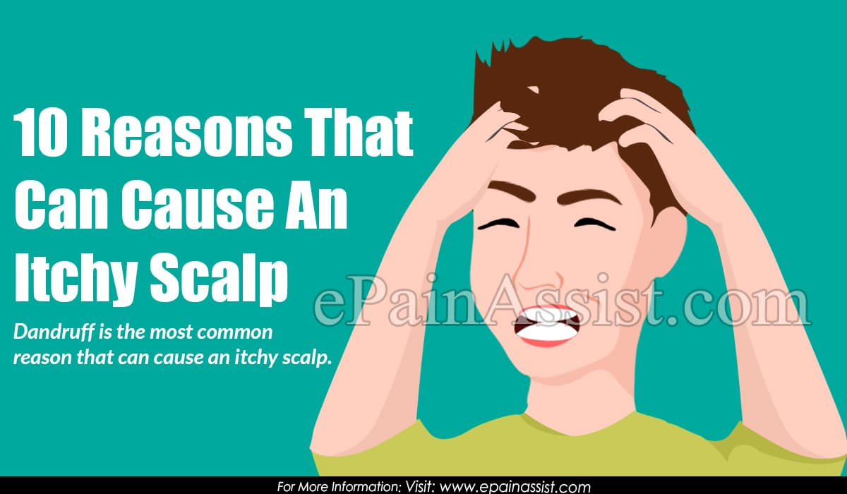 10 Reasons That Can Cause An Itchy Scalp