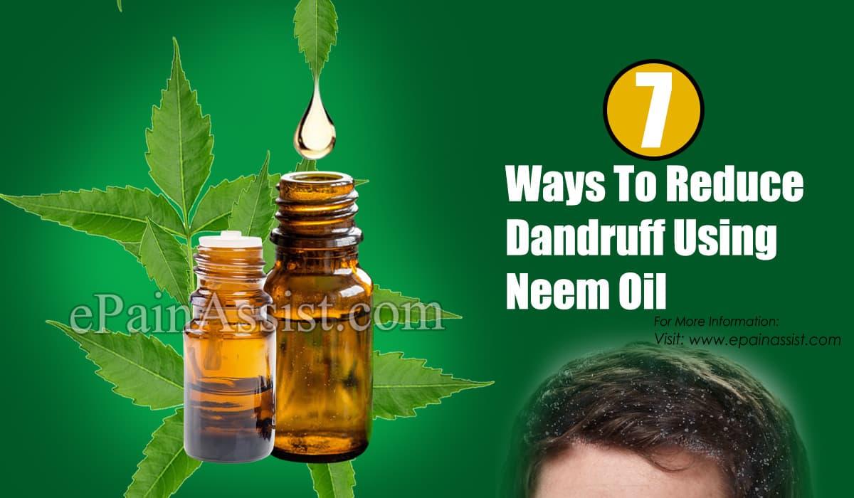 7 Ways To Reduce Dandruff Using Neem Oil