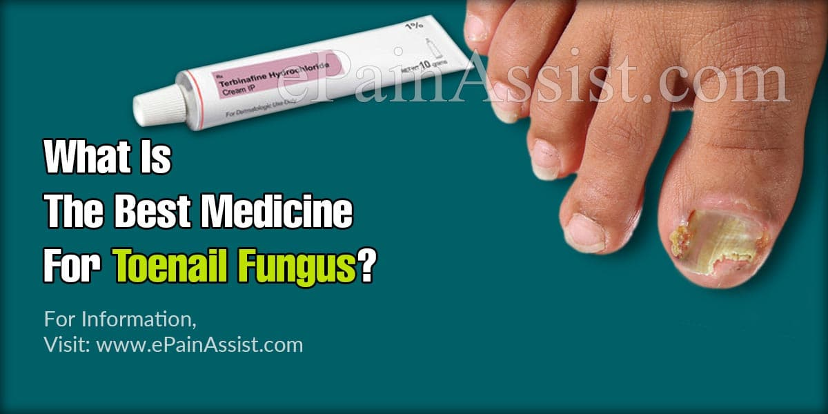What Is The Best Medicine For Toenail Fungus?