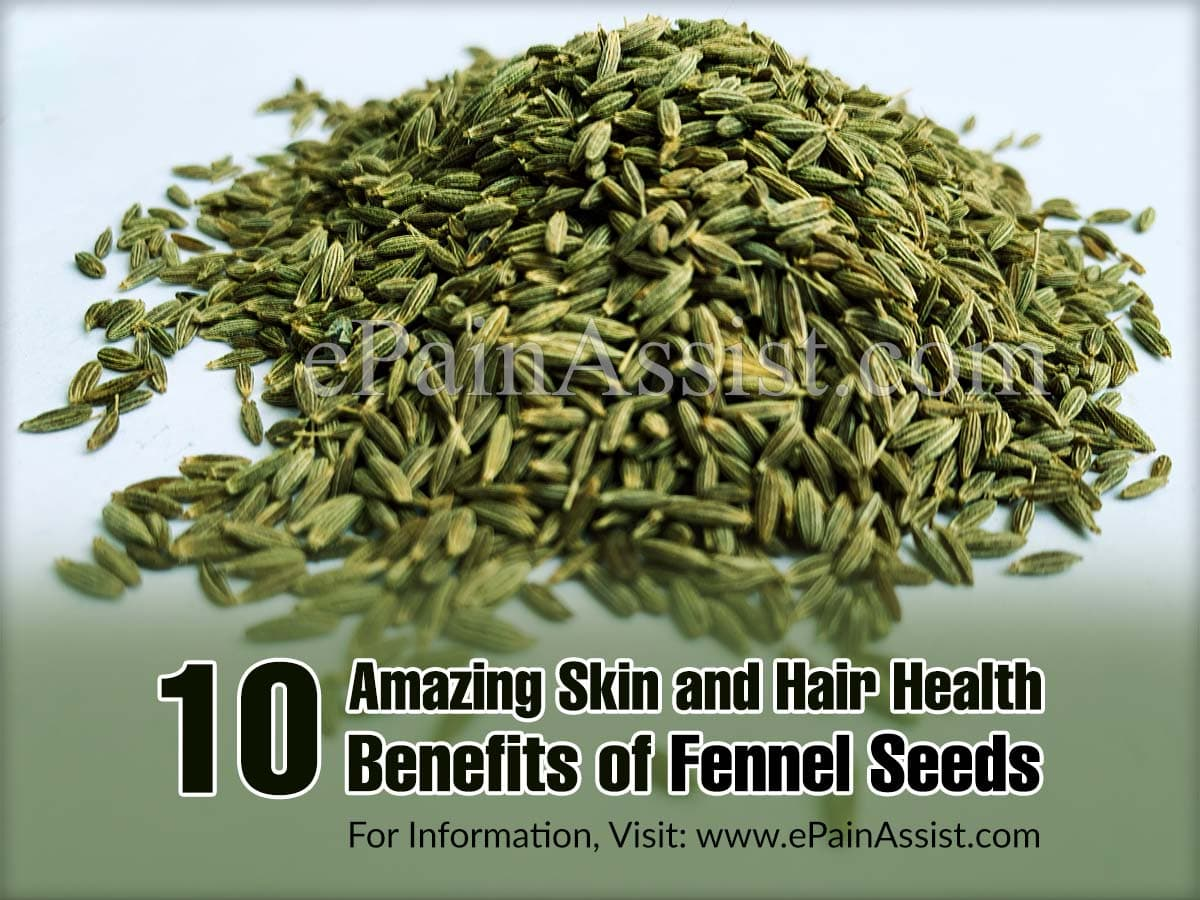 10 Amazing Skin and Hair Health Benefits of Fennel Seeds (Saunf)