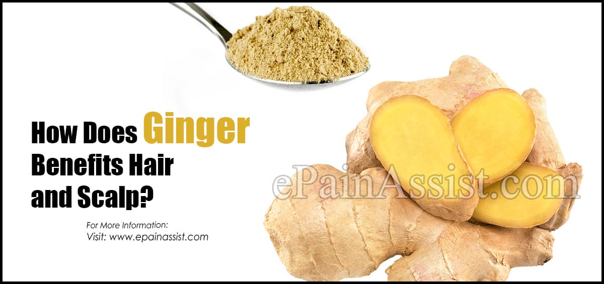 How Does Ginger Benefits Hair and Scalp?