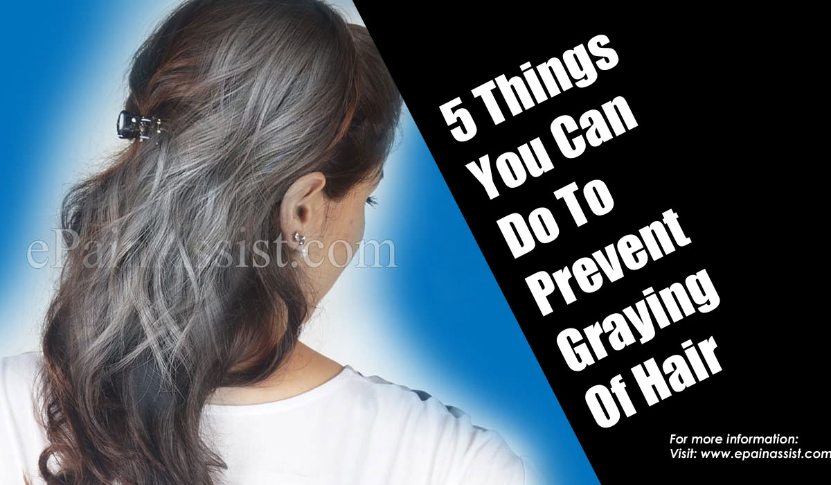 5 Things You Can Do To Prevent Graying Of Hair