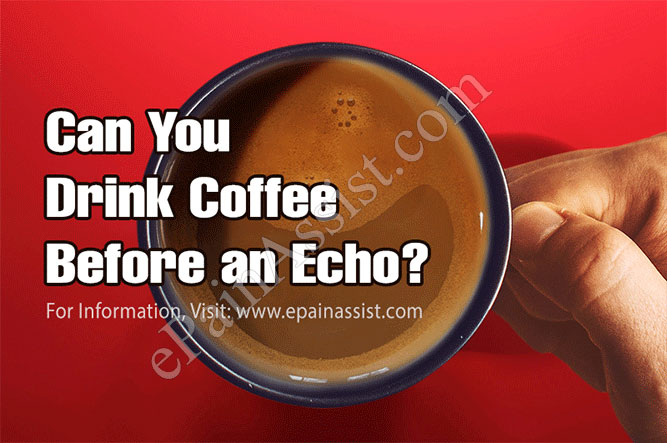 Can You Drink Coffee Before an Echo?
