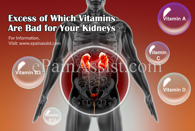 Excess of Which Vitamins Are Bad for Your Kidneys